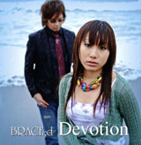 BRACE;d 2ndシングルDevotion